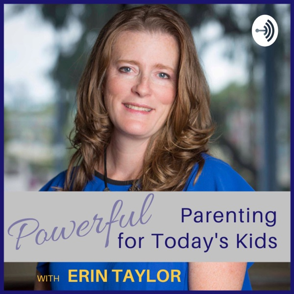 Powerful Parenting for Today's Kids