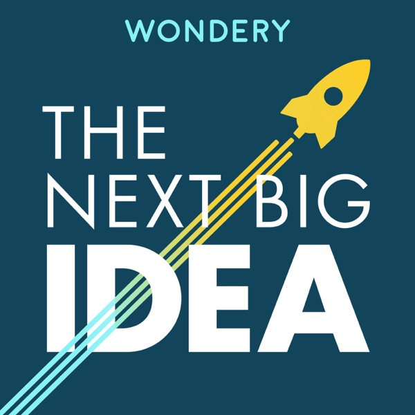 The Next Big Idea