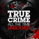 Image of True Crime All The Time Unsolved podcast