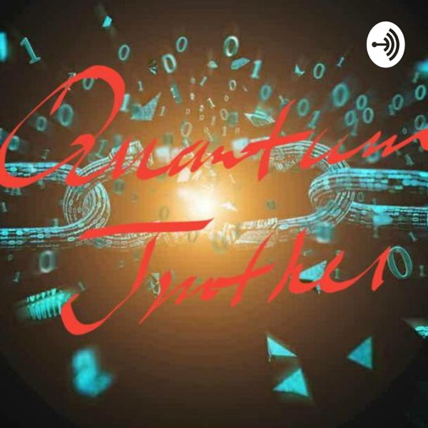 QuantumTruther PODCAST