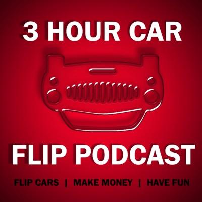 3 Hour Car Flip Podcast