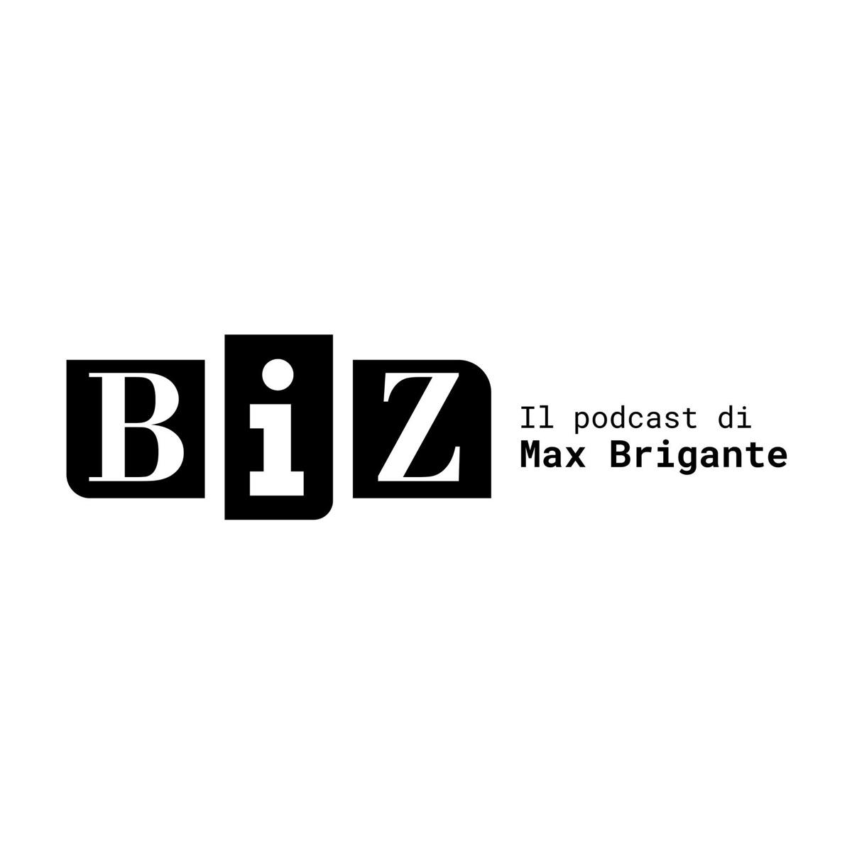 BIZ - Il podcast di Max Brigante