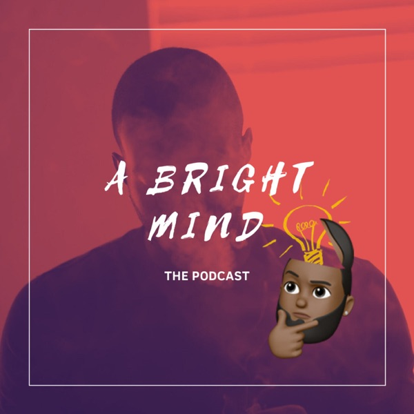 A Bright Mind Podcast