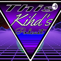 This Kihd's Podcast podcast