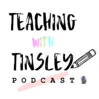 Teaching with Tinsley podcast