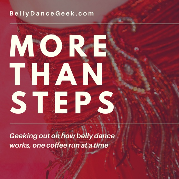 More Than Steps Podcast - Belly Dance Geek
