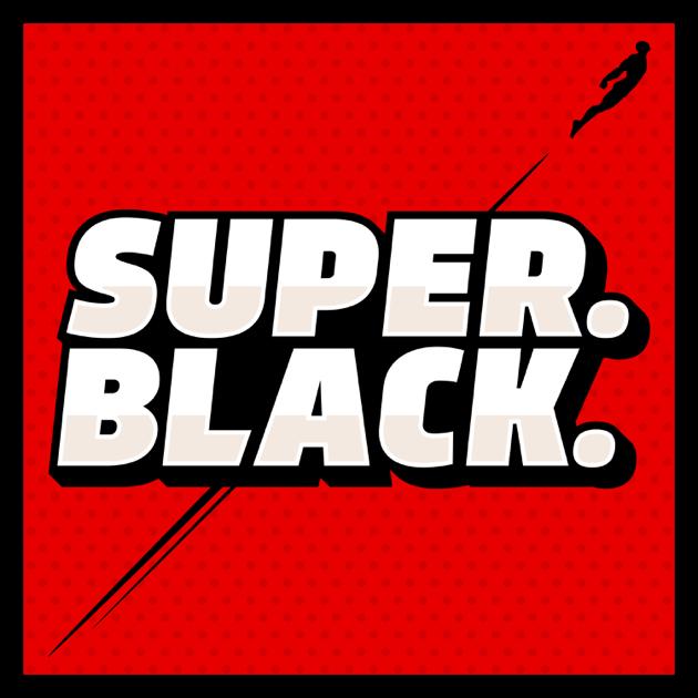 Super  Black  on Apple Podcasts