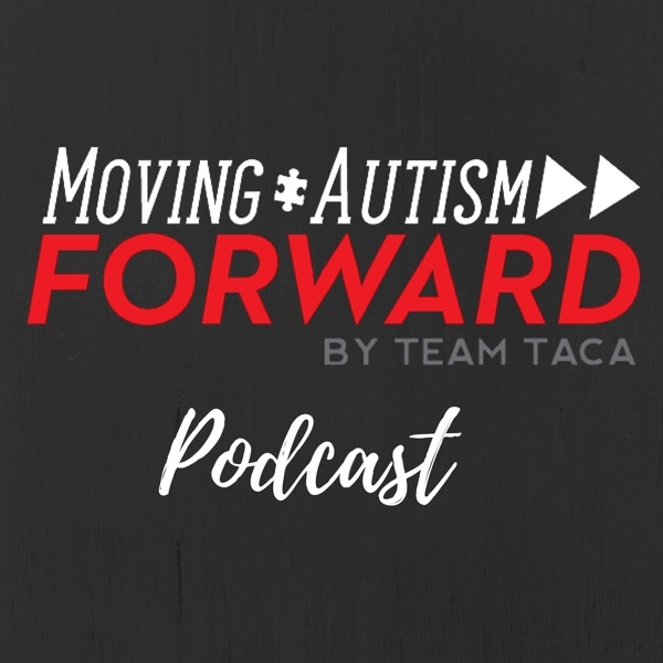 Moving Autism Forward by Team TACA