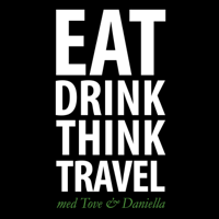Eat, drink, think, travel med Tove & Daniella podcast