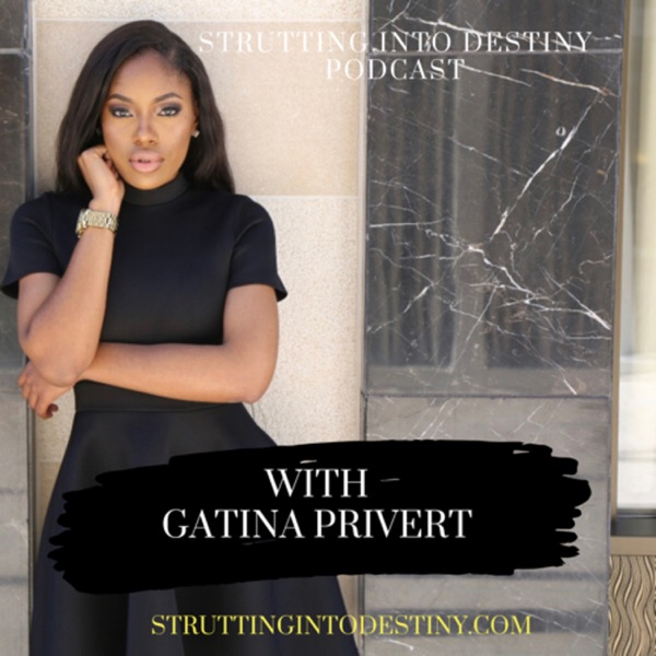 Strutting Into Destiny With Gatina privert