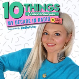10 things I love about you: My decade in radio by Polly