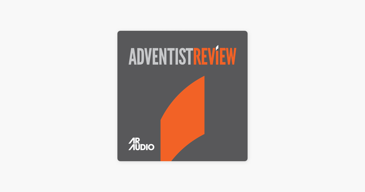 Adventist Review Podcasts on Apple Podcasts