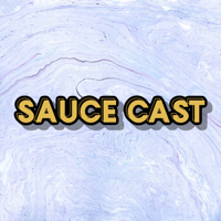 Sauce Cast podcast
