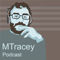 MTracey podcast