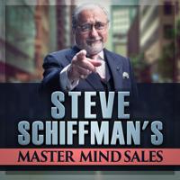 Steve Schiffman's MasterMind Sales podcast
