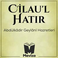 Cilaul Hatır - Abdulkadir Geylani Hazretleri - Meviza podcast