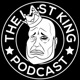 The Last King Podcast
