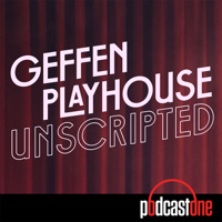 Geffen Playhouse Unscripted podcast