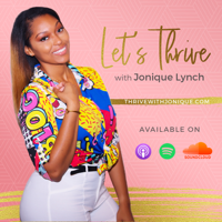 Let's Thrive with Jonique Lynch podcast