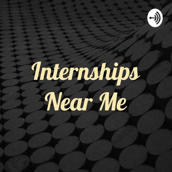 Internships Near Me