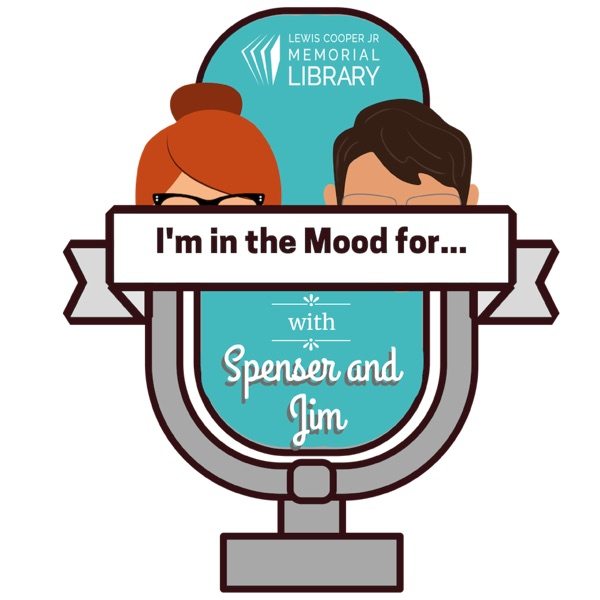 I'm in the Mood for...with Spenser and Jim