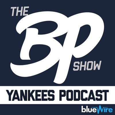 The Bronx Pinstripes Show - Yankees MLB Podcast:Blue Wire
