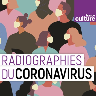 Radiographies du coronavirus:France Culture