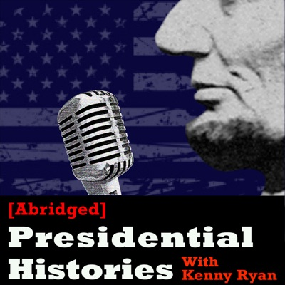 [Abridged] Presidential Histories
