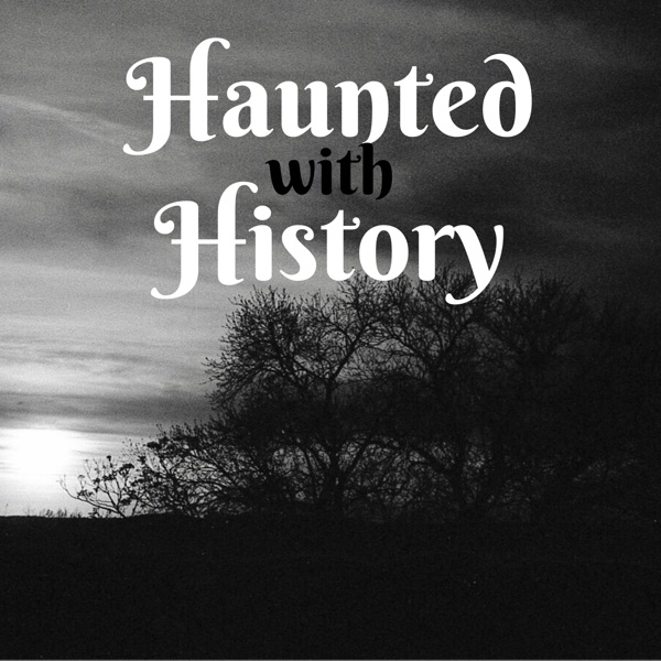 Haunted with History Podcast