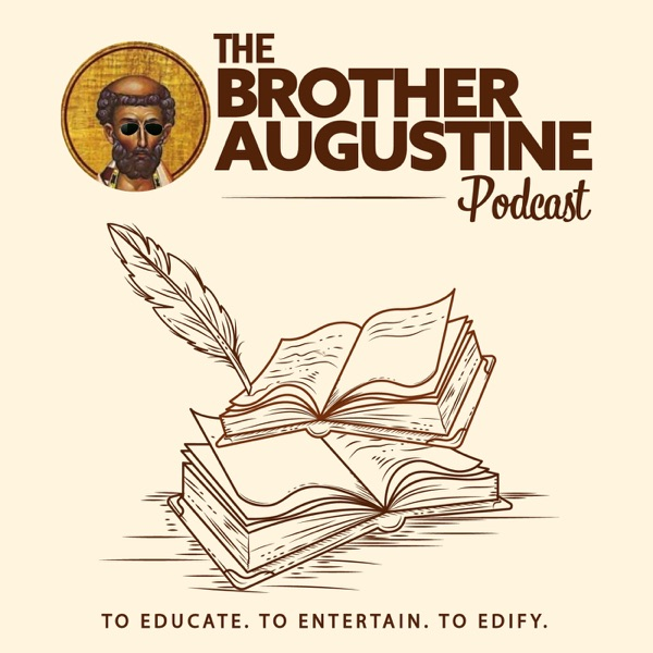 The Brother Augustine Podcast