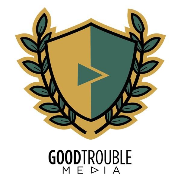 Good Trouble Media