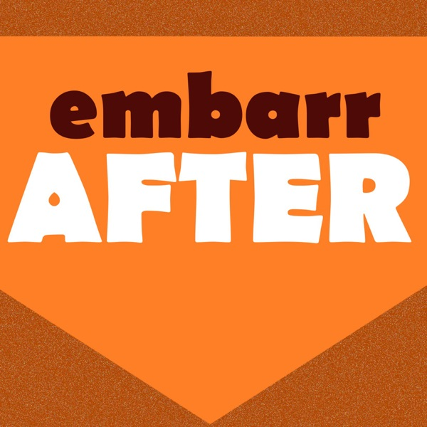 Embarr After - Film Chat