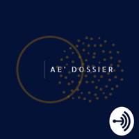 Ae' Dossier podcast