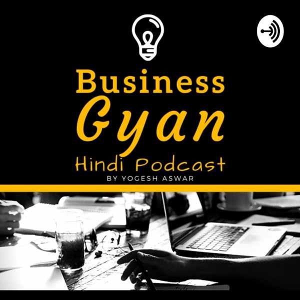 Business Gyan Podcast | Hindi Business Podcast