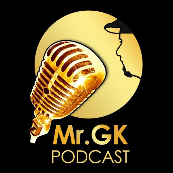 Mr.GK Podcast
