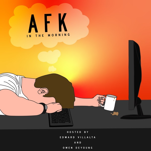 AFK in the morning