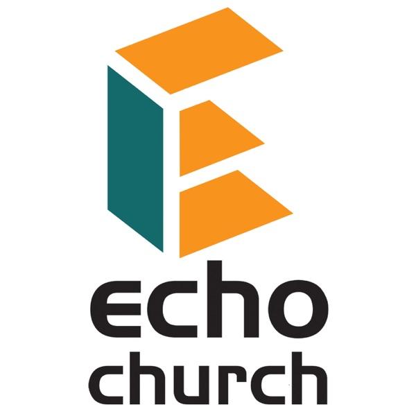 Echo Church Online Messages