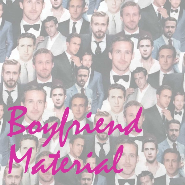 #BoyfriendMaterial: The Ryan Gosling Podcast