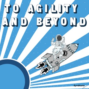 To Agility And Beyond