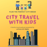 City Travel with Kids podcast