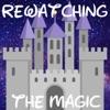 Rewatching The Magic: A Disney Fan Podcast artwork