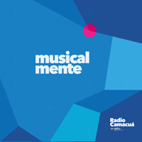 Musical Mente | Radio Camacuá podcast
