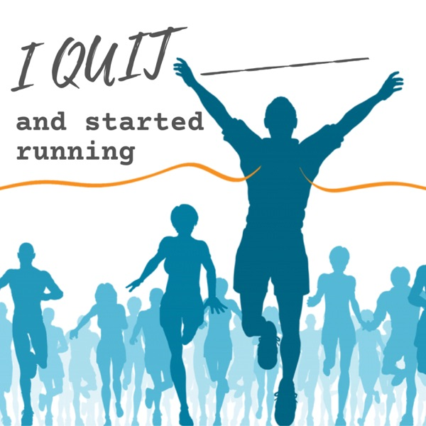 I Quit ____ and Started Running