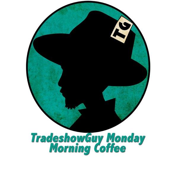 TradeshowGuy Monday Morning Coffee