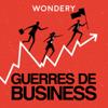 Guerres de Business - Wondery