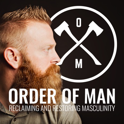 Order of Man: Protect | Provide | Preside:Ryan Michler