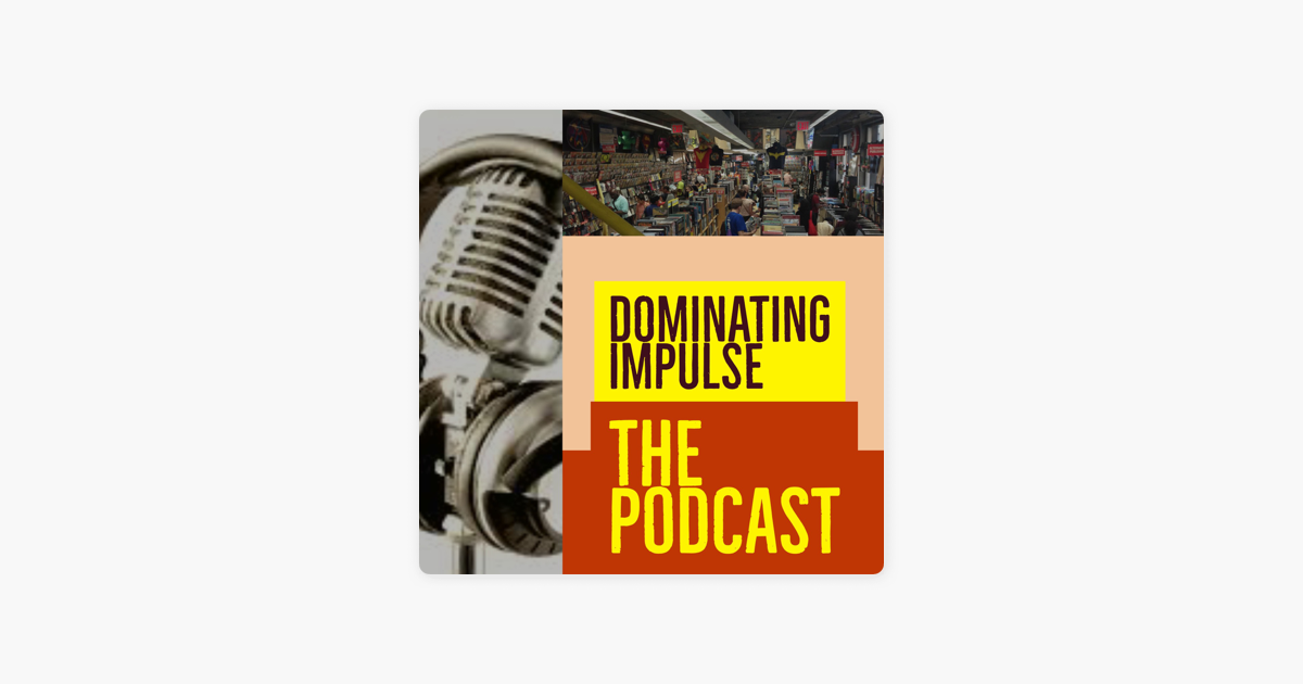 Dominating Impulse: The Podcast on Apple Podcasts