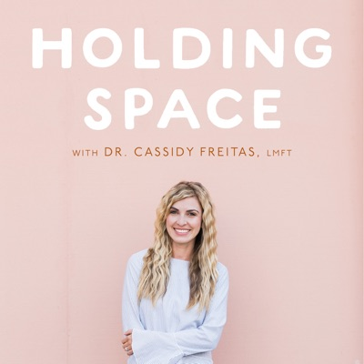 Holding Space:Dr. Cassidy Freitas
