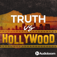 Truth vs Hollywood podcast
