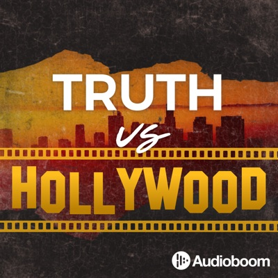 Truth vs Hollywood:Audioboom
